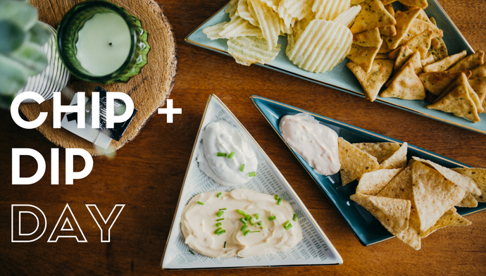 Chip and Dip Day